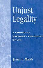 Unjust Legality: A Critique of Habermas's Philosophy of Law (New Critical Theory