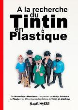 ••• Tintin en plastique • Toutes les Réf Bully Plastoy Schleich Moulinsart • TL•