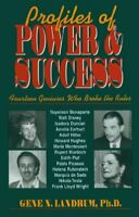 Profiles of Power and Success: Fourteen Geniuses ... by Gene N. Landrum Hardback