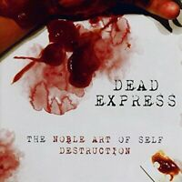 Dead Express - The Noble Art Of Self Destruction [CD]