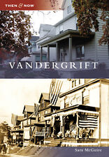 Vandergrift [Then and Now] [PA] [Arcadia Publishing]