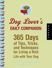 Dog Lover's Daily Companion : 365 Days of Tips, Tricks, and Techniques for Livin