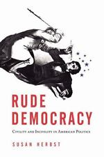 Rude Democracy: Civility and Incivility in American Politics - Acceptable - Herb