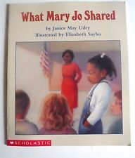 What Mary Jo Shared By Janice May Udry Illustrated by Elizabeth Sayles