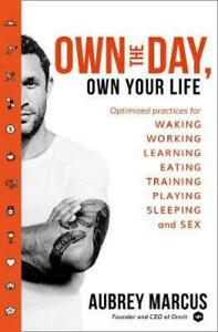 Own The Day, Own Your Life: Optimised Practices For Waking, Working, Learnin ...