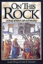 On This Rock: A Study of Peter's Life and Ministry Crumpler, Anne B., Wang, Jos