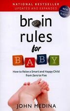 Brain Rules for Baby : How to Raise a Smart and Happy Child from Zero to Five...