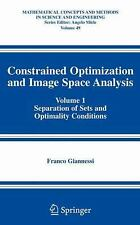 Constrained Optimization and Image Space Analysis : Volume 1: Separation of...