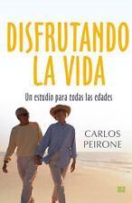 Disfrutando la Vida : Un Estudio para Todas Las Edades by Carlos Peirone...