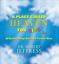 a Place Called Heaven for Kids 10 Exciting Things About Our Forever Home