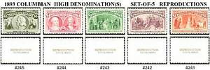 U.S. 241 THRU 245 1893 COLUMBIAN STAMP REPRODUCTIONS