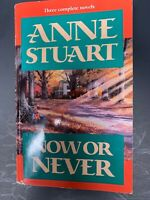 Now or Never : Three Complete Novels by Anne Stuart 1999 Paperback