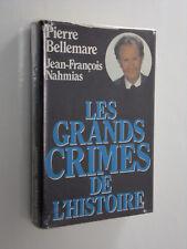 LES GRANDS CRIMES DE L'HISTOIRE  PIERRE BELLEMARE  J-F NAHMIAS 1986 LIVRE