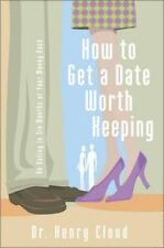 How to Get a Date Worth Keeping : Be Dating in Six Months or Your Money Back...