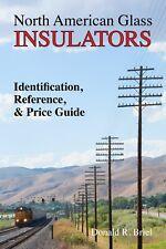 2019 North American Glass Insulators - Identification, Reference, & Price Guide