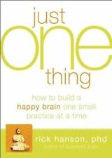 The Just One Thing: Effective Strategies to Get You Where You Need to Go (Paperb