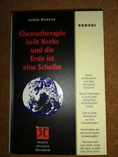Chemotherapie heilt Krebs und die Erde ist eine Scheibe von Lothar Hirneise...