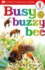 DK Readers: Busy, Buzzy Bee (Level 1: Beginning to Read) Wallace, Karen Paperba