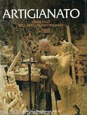 Catalogo dell'artigianato italiano - Giorgio Mondadori & Associati Milano 1984