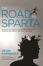 The Road to Sparta : Reliving the Ancient Battle and Epic Run That Inspired...