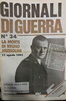 GIORNALI DI GUERRA N.34 LA MORTE DI BRUNO MUSSOLINI