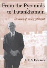 From the Pyramids to Tutankhamun: Memoirs of an Egyptological Life-ExLibrary