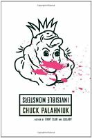 Invisible Monsters: A Novel by Chuck Palahniuk