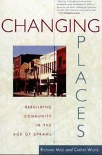 Changing Places: Rebuilding Community in the Age of Sprawl-ExLibrary