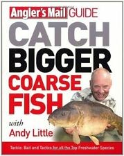 Catch Bigger CoA*se Fish By Andy Little