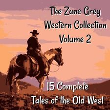 Zane Grey 15 Complete Tales of the Old West - Volume 2 - 140 Hours Mp3 DOWNLOAD