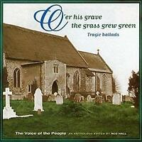 Voice Of The People Vol 3 - O'er His Grave The Grass Grew Green (NEW CD)