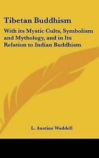 Tibetan Buddhism: With its Mystic Cults, Symbolism and Mythology, and in Its Rel