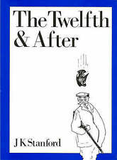 The Twelfth and After by V.H. Drummond, J.K. Stanford (Hardback, 2004)