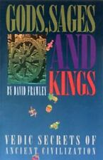 Gods, Sages and Kings : Vedic Secrets of Ancient Civilization by David...