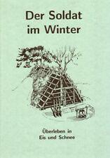 Überleben in Eis und Schnee, Sicherheit, Verpflegung, Der Soldat im Winter!
