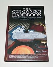 The Gun Owner's Handbook: A Complete Guide to Maintaining and Repairing Your...