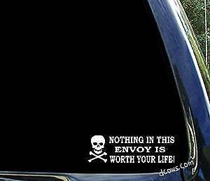 Nothing in this ENVOY is worth your life - GMC window decal sticker
