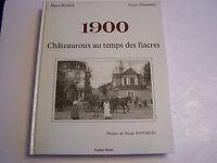 1900 CHÂTEAUROUX AU TEMPS DES FIACRES . 205 PAGES . TRÈS BEAU LIVRE . BON ETAT .