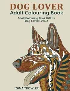 Dog Lover: Adult Colouring Book: Adult Colouring Book Gift for Dog Lovers: ...
