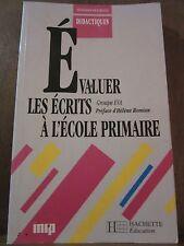 Evaluer les écrits à l'école primaire/ Hachette éducation