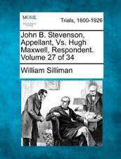 John B. Stevenson, Appellant, vs. Hugh Maxwell, Respondent. Volume 27 of 34 (Pap