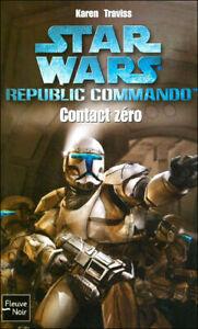 STAR WARS N°73 republic commando CONTACT ZERO / KAREN TRAVISS fleuve noir