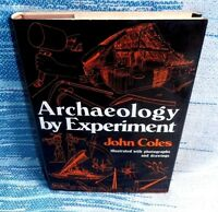 Archaeology by Experiment by J. M. Coles (1973, Hardcover)