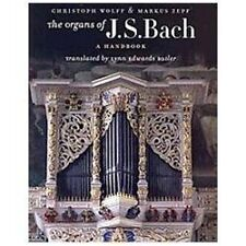 The Organs of J.S. Bach: A Handbook by Wolff, Christoph, Zepf, Markus