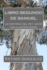 Libro Segundo de Samuel : La Historia Del Rey David by Esther Gonzalez (2016,...