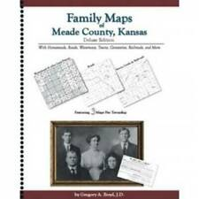 Family Maps of Meade County, Kansas Deluxe Edition