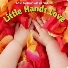 Little Hands Love (A Tiny Handsies Touch and Feel Book) by Piggy Toes Press