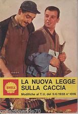 A242-CACCIA-LEGGE SULLA-OPUSCOLO PUBBLICITARIO OMAGGIO DELLA SHELL