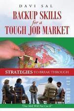 Backup Skills for a Tough Job Market : One Skill Will Not Cut It by Davi Sal...