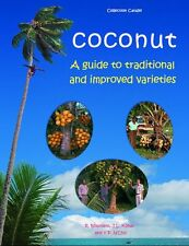 Coconut. A guide to traditional and improved varieties by R. Bourdeix & Al.